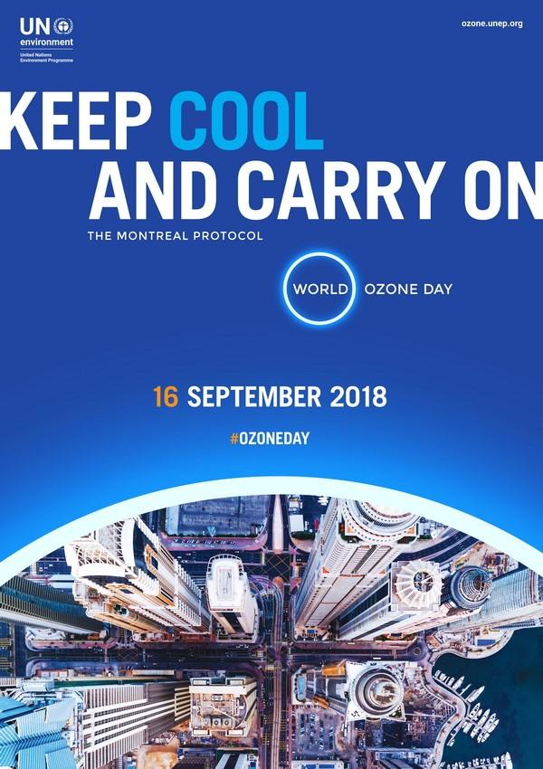 """Ngày quốc tế bảo vệ tầng ô-dôn năm 2018: """"Giữ cho hành tinh luôn mát lành, nỗ lực bảo vệ tầng ô-dôn và khí hậu của chúng ta"""""""